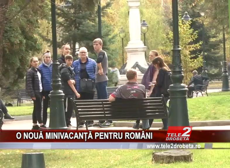 O NOUĂ MINIVACANȚĂ PENTRU ROMÂNI