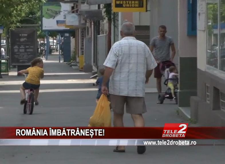 ROMÂNIA ÎMBĂTRÂNEȘTE!