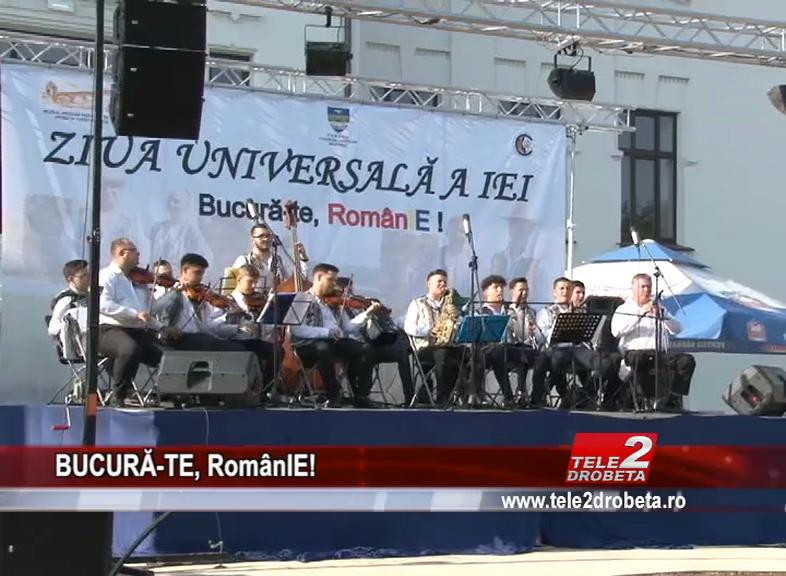 BUCURĂ-TE, RomânIE!