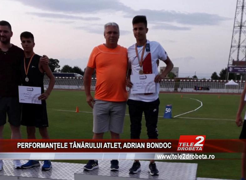PERFORMAȚELE TÂNĂRULUI ATLET, ADRIAN BONDOC
