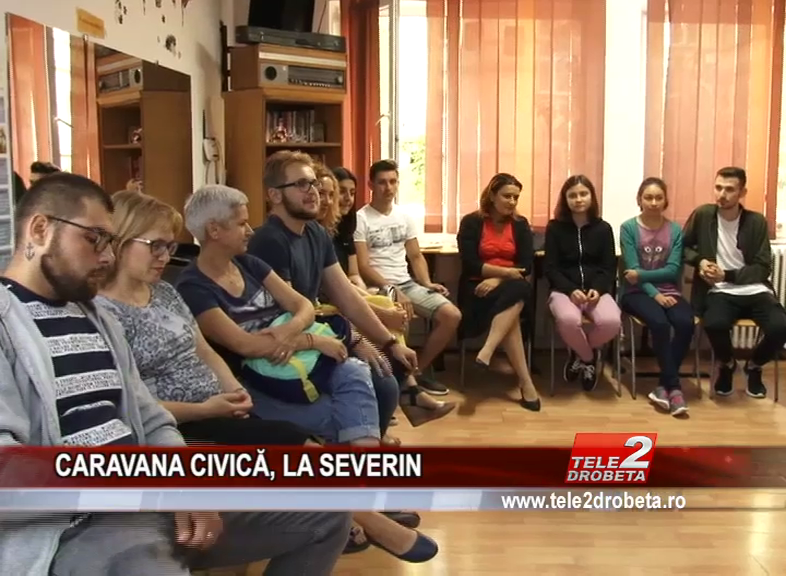 CARAVANA CIVICĂ, LA SEVERIN