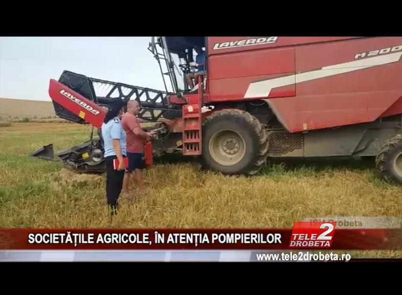 SOCIETĂȚILE AGRICOLE, ÎN ATENȚIA POMPIERILOR