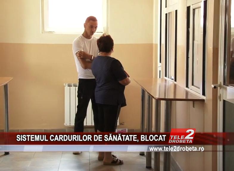 SISTEMUL CARDURILOR DE SĂNĂTATE, BLOCAT