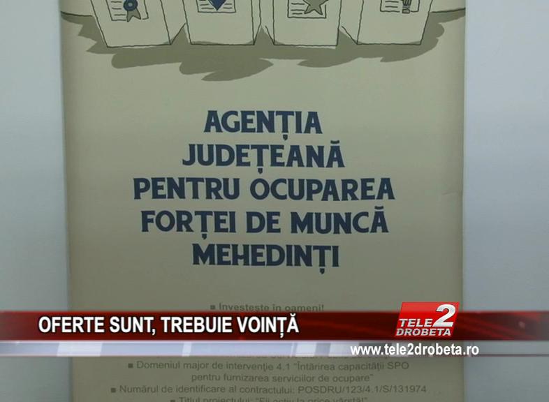 OFERTE SUNT, TREBUIE VOINȚĂ