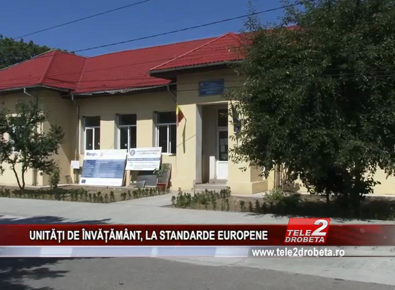 UNITĂȚI DE ÎNVĂȚĂMÂNT, LA STANDARDE EUROPENE