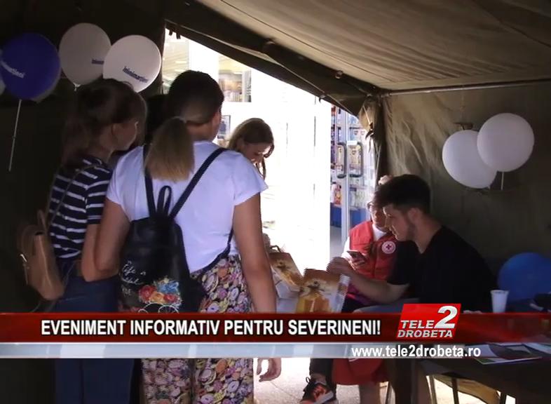 EVENIMENT INFORMATIV PENTRU SEVERINENI!
