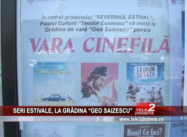 """SERI ESTIVALE, LA GRĂDINA """"GEO SAIZESCU"""""""