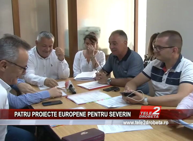 PATRU PROIECTE EUROPENE PENTRU SEVERIN
