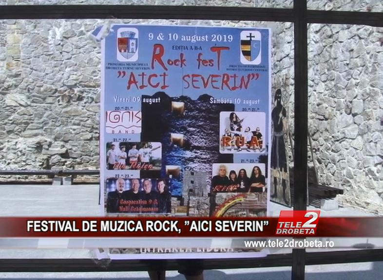 """FESTIVAL DE MUZICĂ ROCK, """"AICI SEVERIN"""""""