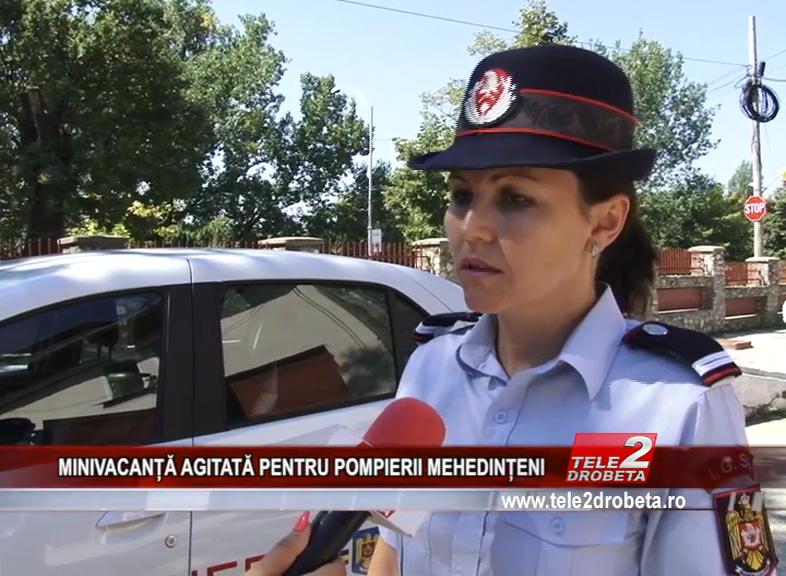 MINIVACANȚĂ AGITATĂ PENTRU POMPIERII MEHEDINȚENI