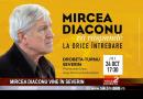 MIRCEA DIACONU VINE ÎN SEVERIN