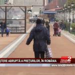 CREȘTERE ABRUPTĂ A PREȚURILOR, ÎN ROMÂNIA